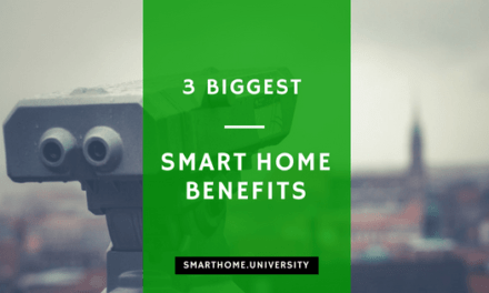 3 biggest smart home benefits