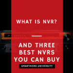 What is NVR (And 3 Best NVR You Can Buy)