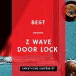 Is Schlage Connect Best Z-wave Door Lock in 2018?