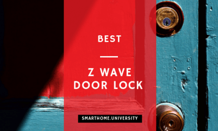 Top Z-wave Door Lock in 2018 (And Which Keyless Deadbolt You Should Buy)