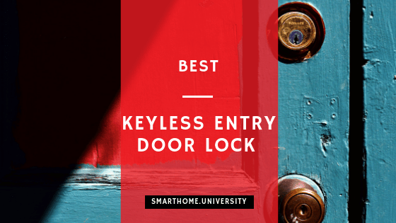 Smart Door Lock Buyers Guide Selecting The Best Keyless