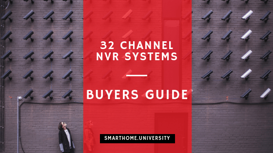 32 channel NVR in 2019 (Buyer's guide)