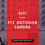 Best PTZ Outdoor Cameras 2019