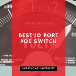Best 10 Port Ethernet Switch: BV-Tech PoE-SW811 (3 reasons why we think so)