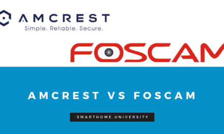 Amcrest vs Foscam : Best Value Security Camera Brands Reviewed