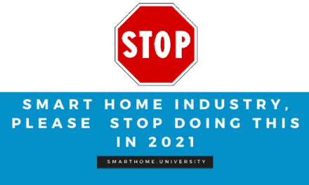 6 things the smart home industry should STOP doing in 2021